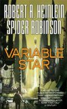 Robert A. Heinlein The Moon Is a Harsh Mistress, I Will Fear No Evil, Variable Star