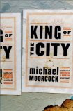 Michael Moorcock Mother London, King of the City