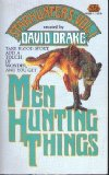 David Drake science fiction book reviews 1. Men Hunting Things 2. Things Hunting Men 3. Bluebloods