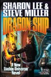 Sharon Lee & Steve Miller New Liaden Universe 1. Fledgling 2. Mouse and Dragon 3. Saltation 4. Ghost Ship 5. Dragon Ship