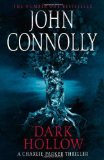 John Connolly Charlie Parker 1. Every Dead Thing 2. Dark Hollow 3. The Killing Kind 4. The White Road 5. The Black Angel
