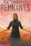 K.A. Applegate Remnants 1. The Mayflower Project 2. Destination Unknown 3. Them 4. Nowhere Land 5. Mutation