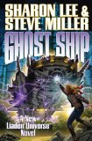 Sharon Lee & Steve Miller New Liaden Universe 1. Fledgling 2. Mouse and Dragon 3. Saltation 4. Ghost Ship 5. Dragon Ship