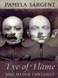 science fiction book reviews Pamela Sargent Eye of Flame: And Other Fantasies