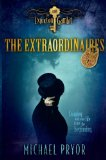 Extraordinaires 1. The Extinction Gambit 2. The Subterranean Stratagem Michael Pryor