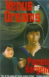science fiction book reviews Pamela Sargent 1. Venus of Dreams 2. Venus of Shadows 3. Child of Venus