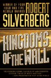 Robert Silverberg The Stochastic Man , Lord of Darkness, Gilgamesh the King, Tom O'Bedlam, Star of Gypsies, The Mutant Season, Kingdoms of the Wall