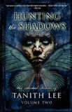 Tanith Lee Indigara: Or, Jet and Otis Conquer the World, Hunting the Shadows