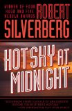Robert Silverberg The Stochastic Man , Lord of Darkness, Gilgamesh the King, Tom O'Bedlam, Star of Gypsies, The Mutant Season, Kingdoms of the Wall, Hot Sky at Midnight