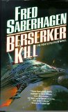 Fred Saberhagen Berserker 6. The Berserker Throne 7. Berserker Blue Death 8. The Berserker Attack 9. Berserker Lies 10. Berserker Kill