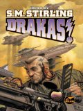 S.M. Stirling Draka 1. Marching Through Georgia 2. Under the Yoke 3. The Stone Dogs 4. Drakon, Drakas!