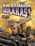 S.M. Stirling Draka 1. Marching Through Georgia 2. Under the Yoke 3. The Stone Dogs 4. Drakon, Drakas!