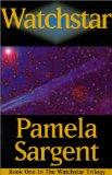science fiction book reviews Pamela Sargent 1. Watchstar 2. Eye of the Comet 3. Homesmind