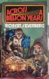 Robert Silverberg The Seed of Earth , Time of the Great Freeze, To Open the Sky, The Gate of Worlds, Across a Billion Years