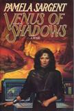 science fiction book reviews Pamela Sargent 1. Venus of Dreams 2. Venus of Shadows 3. Child of Venus