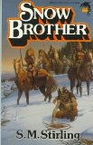 S.M. Stirling Fifth Milennium Snowbrother, The Sharpest Edge, The Cage, Shadow's Daughter, Shadow's Son, Saber and Shadow