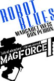 science fiction book reviews Margaret Weis Mag Force 1. Knights of the Black Earth 2. Robot Blues 3. Hung Out