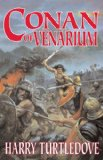 Harry Turtledove Between the Rivers, Conan of Venarium
