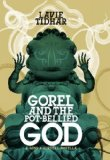 Lavie Tidhar The Tel Aviv Dossier, An Occupation of Angels, Gorel and the Pot Bellied God
