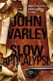 John Varley science fiction book reviews Slow Apocalypse