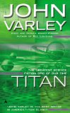 science fiction book reviews John Varley Gaea 1. Titan 2. Wizard 3. Demon