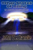 science fiction book reviews John DeChancie Living With Aliens, Other States of Being: 16 Short Abductions