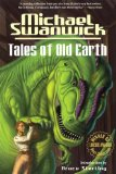 Michael Swanwick Tales of Old Earth