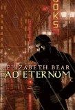 Elizabeth Bear Ad Eternum
