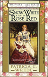 Patricia C. Wrede Snow Whie and Rose Red
