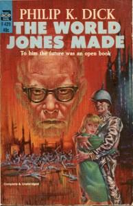 The World Jones Made by Philip K. Dick