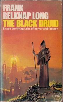 The Black Druid by Frank Belknap Long