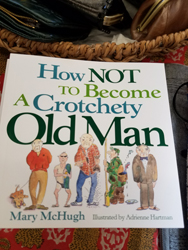 Gift for Silverberg, HOW NOT TO BECOME A CROTCHETY OLD MAN by Mary McHugh