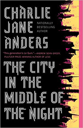 The City in the Middle of the Night by Charlie Jane Anders, Locus Winner for Best SF Novel