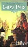 Rebecca Bradley novels 1. Lady in Gil2. Scion's Lady 3. Lady Pain