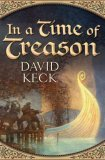 David Keck In the Eye of Heaven, In a Time of Treason