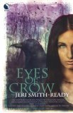 Jeri Smith-Ready Aspect of Crow: 1. Eyes of Crow 2. Voice of Crow 3. The Reawakened