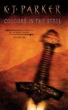 K.J. Parker Fencer: 1. Colours in the Steel 2. The Belly of the Bow 3. The Proof House
