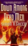 Simon R. Green Blue Moon Rising, Blood and Honour, Down Among the Dead Men