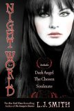 L.J. Smith Night World: 1. Secret Vampire 2. Daughters of Darkness 3. Spellbinder 4. Dark Angel 5. The Chosen 6. Soulmate