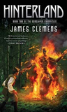 James Clemens The Godslayer Chronicles: Shadowfall, Hinterland