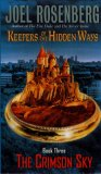 Keepers of The Hidden Ways 1. The Fire Duke 2. The Silver Stone 3. The Crimson Sky Joel Rosenberg