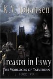 K.V. Johansen Warlocks of Talverdin review 1. Nightwalker 2. Treason in Eswy 3. Warden of Greyrock