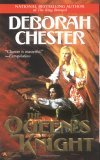 Deborah Chester The Queen's Gambit, The King Betrayed, The Queen's Knight, The King Imperiled