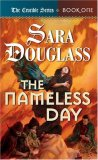 Sara Douglass THe Crucible Trilogy: THe Nameless Day, The Wounded Hawk, The Crippled Angel