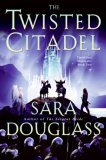 Sara Douglass Darkglass Mountain: 1. The Serpent Bride 2. The Twisted Citadel 3. The Infinity Gate