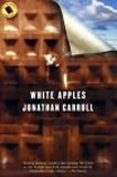 book review Jonathan Carroll White Apples