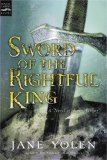 Jane Yolen Tales of King Arthur: The Dragon's Boy 2. Sword of the Rightful King