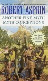 Rober Asprin Mythadventures, Another Fine Myth, Myth Conceptions, Myth Directions, Hit or Myth