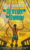 Dave Duncan THe Seventh Sword: The Reluctant Swordsman, The Coming of Wisdom, The Destiny of the Sword