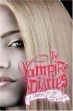 L.J. Smith The Vampire Diaries: The Awakening; The Struggle; The Fury; Dark Reunion